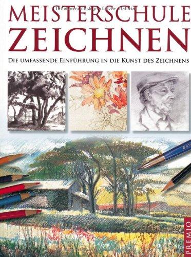 Meisterschule Zeichnen: Die umfassende Einführung in die Kunst des Zeichnens