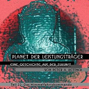 Das Himmelfahrtskommando (Planet der Leistungsträger 22) Hörbuch