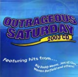 Outrageous Saturday 2003 CD