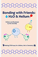 Bonding with Friends: H2O & Helium Kindle Edition