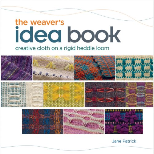 The Weaver's Idea Book: Creative Cloth on a Rigid Heddle - Hand Cloth Book Bound
