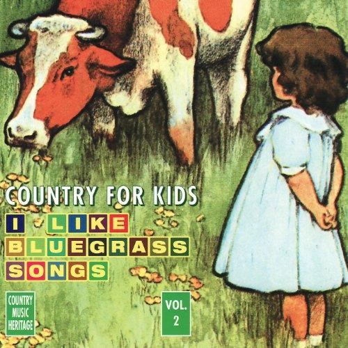 Country For Kids: I Like Bluegrass Songs Volume ()