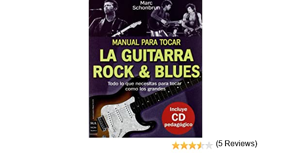 Manual para tocar la guitarra rock & blues, con CD Musica Ma Non ...