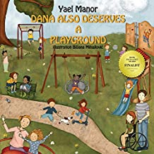 Children's Books: Dana Also Deserves a Playground: (Bedtime Stories For Children, Picture Books)