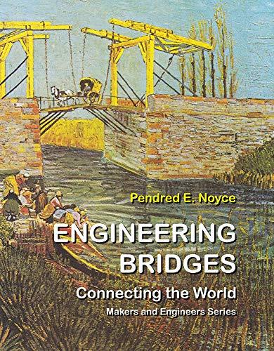 Engineering Bridges: Connecting the World (Gateway to Engineering)