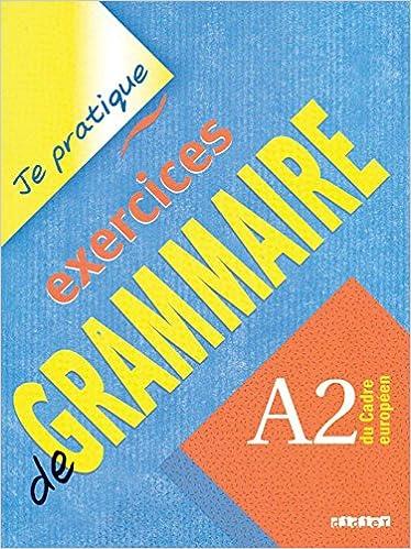 Exercices de grammaire : A2 du Cadre européen epub pdf