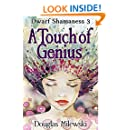 A Touch of Genius (Dwarf Shamaness Book 3)