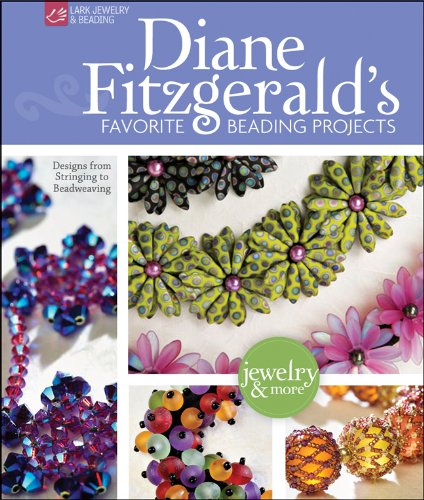 Diane Fitzgerald's Favorite Beading Projects: Designs from Stringing to Beadweaving (Lark Jewelry & Beading)