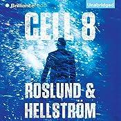 Cell 8 | Anders Roslund, Börge Hellström