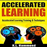 Accelerated Learning: Accelerated Learning Training & Techniques | K.L. Hammond