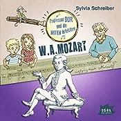 W. A. Mozart (Prof. Dur und die Notendetektive 3)   Sylvia Schreiber