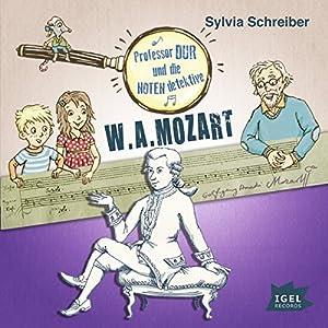 W. A. Mozart (Prof. Dur und die Notendetektive 3) Hörbuch