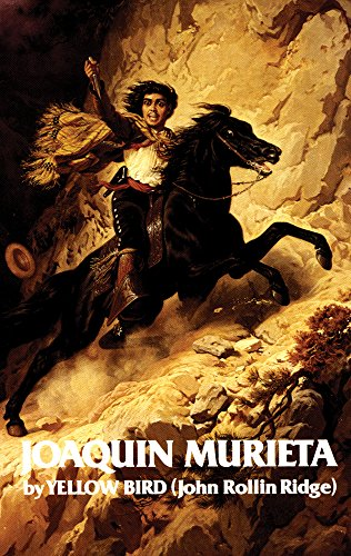 Life and Adventures of Joaquin Murieta: Celebrated California Bandit (The Western Frontier Library Series)