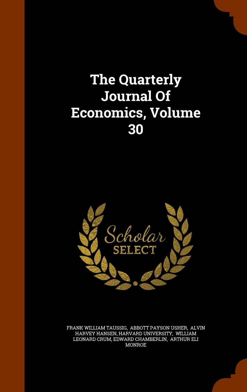 The Quarterly Journal Of Economics, Volume 30 pdf