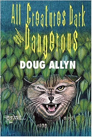 Book All Creatures Dark and Dangerous : The Dr. David Westbrook Stories by Doug Allyn (1999-05-19)