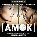 Amok: An Audible Original Drama | Sebastian Fitzek