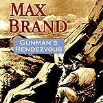 Gunman's Rendezvous: A Western Trio | Max Brand