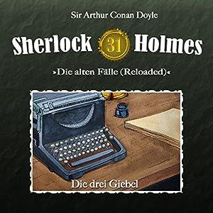 Die drei Giebel (Sherlock Holmes - Die alten Fälle [Reloaded] 31) Hörspiel