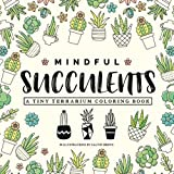 img - for Mindful Succulents Coloring Book: A Tiny Terrarium Coloring Book book / textbook / text book