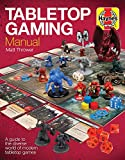 #8: Tabletop Gaming Manual: A guide to the diverse world of modern tabletop games (Haynes Manuals)