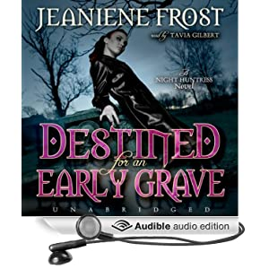 Destined for an Early Grave: Night Huntress, Book 4 Jeaniene Frost and Tavia Gilbert
