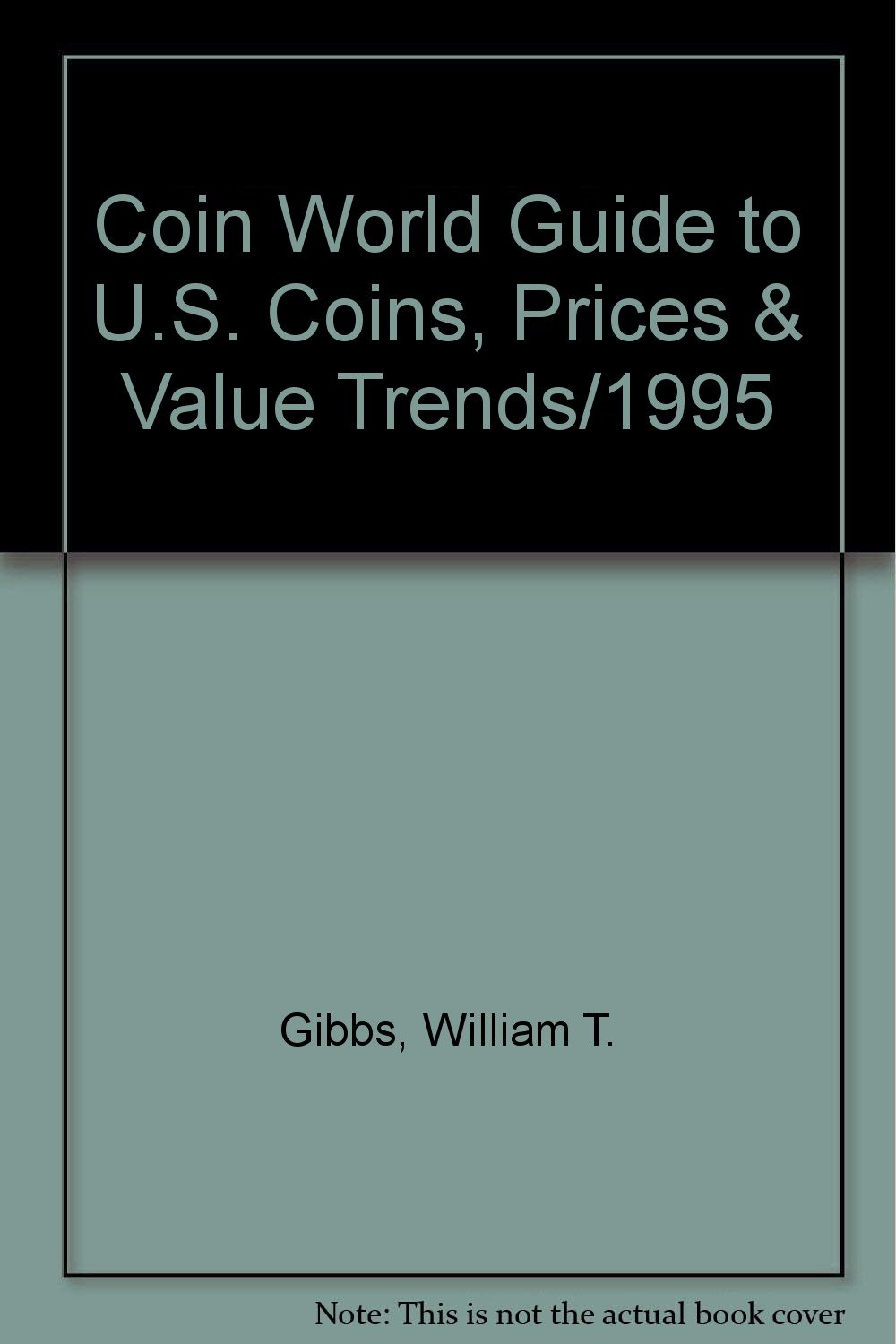 The Coin World 1995 Guide to U.S. Coins, Prices, and Value Trends (Coin World Guide to U.S. Coins, Prices, & Value Trends)