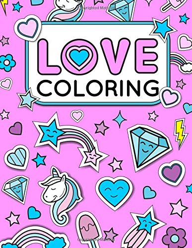 Love Coloring: A Relaxing Fun-Filled Coloring Book For Kids Aged 3-10 PDF