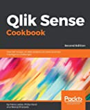 Qlik Sense Cookbook: Over 80 recipes on data analytics to solve business intelligence challenges, 2nd Edition