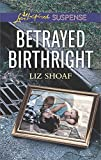 Betrayed Birthright (Love Inspired Suspense) by  Liz Shoaf in stock, buy online here