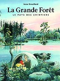 La Grande Forêt : le Pays des Chintiens par Anne Brouillard