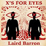 X's for Eyes | Laird Barron