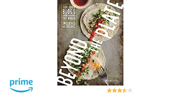 Beyond The Plate Top Food Blogs From Around The World Daniela