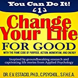 Change Your Life for Good with the PAME Code of Purpose, Action, Momentum, and Energy: You Can Do It, Book 1