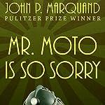 Mr. Moto Is So Sorry | John P. Marquand