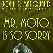Mr. Moto Is So Sorry | John P. Marquand