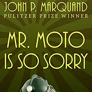 Mr. Moto Is So Sorry Audiobook