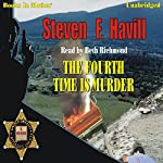 The Fourth Time Is Murder: Posadas County Mystery, Book 6 | Steven F. Havill
