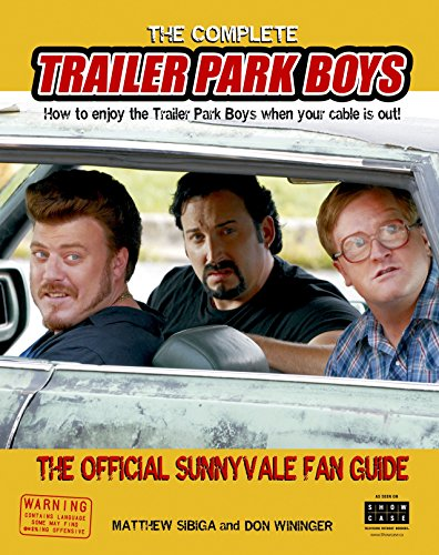 Park Boys: How to Enjoy the Trailer Park Boys When the Cable is Out ()