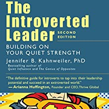 The Introverted Leader: Building on Your Quiet Strength Audiobook by Jennifer Kahnweiler Narrated by Tiffany Williams