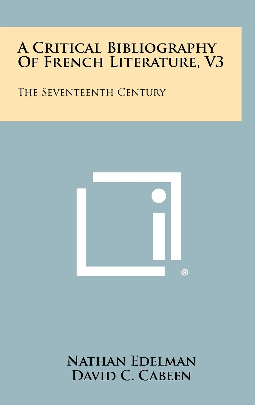 A Critical Bibliography of French Literature, V3: The Seventeenth Century ebook