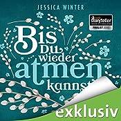 Bis du wieder atmen kannst (Julia & Jeremy 1)   Jessica Winter