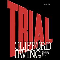 TRIAL - A Legal Thriller: Clifford Irving's legal novels: Book 1