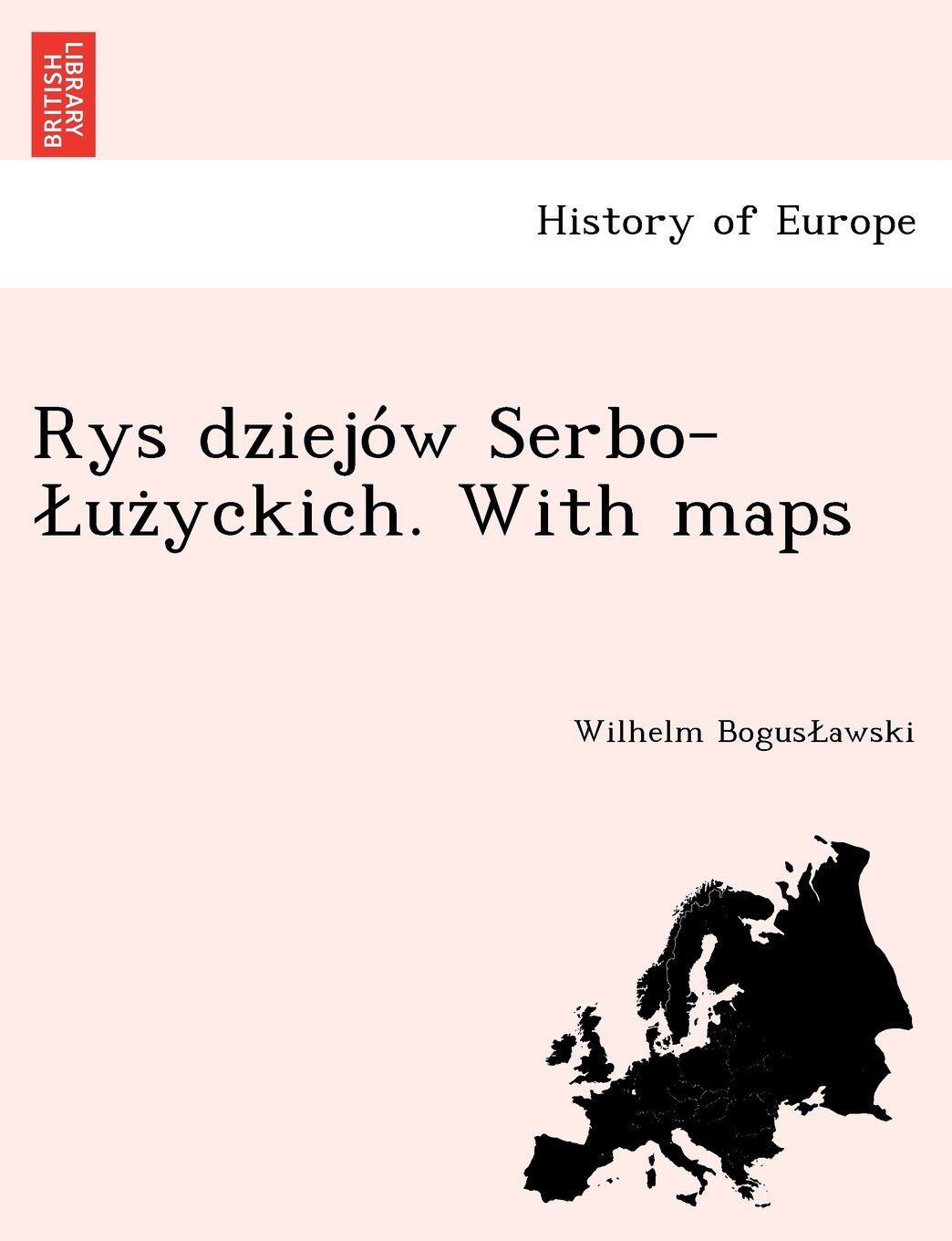 Download Rys dziejów Serbo-Łużyckich. With maps (Polish Edition) ebook