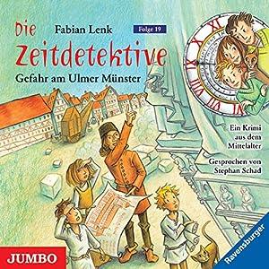 Gefahr am Ulmer Münster (Die Zeitdetektive 19) Hörbuch