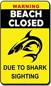 Funny Metal Novelty Sign Aluminum,12X16 Warning Beach Closed Due to Shark Sighting Tin Signs Printed Easy to Mount Weather Resistant Long Lasting