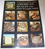 American Quilts and How to Make Them, Houck, Carter and Miller, Myron, 0684162725