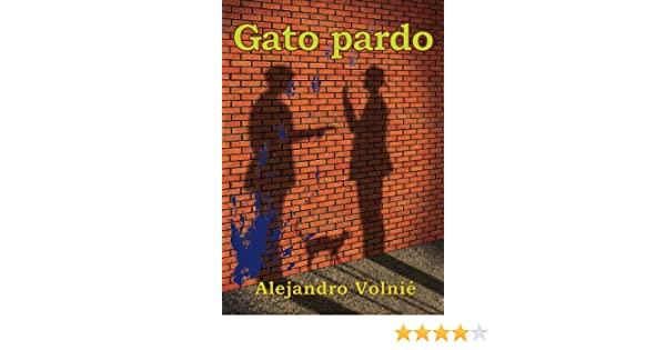 Gato pardo (Spanish Edition) - Kindle edition by Alejandro Volnié. Literature & Fiction Kindle eBooks @ Amazon.com.