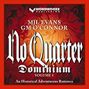 No Quarter: Dominium, Volume 1: An Adventurous Historical Romance | MJL Evans, GM O'Connor