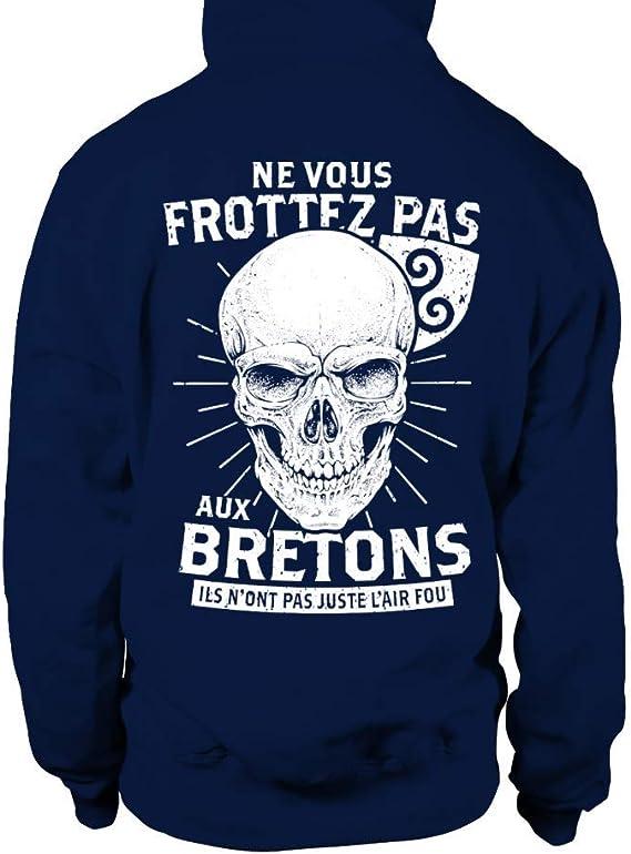 TEEZILY Sweat à Capuche Ne Vous Frottez Pas aux bretons