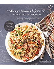Allergy Mom's Lifesaving Instant Pot Cookbook, An: 60 Fast and Flavorful Recipes Free of the Top 8 Allergens